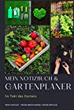 Mein Notizbuch und Gartenplaner: Im Takt des Gartens