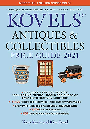 Compare Textbook Prices for Kovels' Antiques and Collectibles Price Guide 2021 Kovels' Antiques & Collectibles Price Guide 53 Edition ISBN 9780762497461 by Kovel, Terry,Kovel, Kim