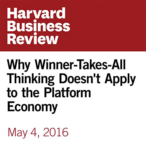 Why Winner-Takes-All Thinking Doesn't Apply to the Platform Economy audiobook cover art