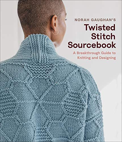 Norah Gaughan's Twisted Stitch Sourcebook: A Breakthrough Guide to Knitting and Designing