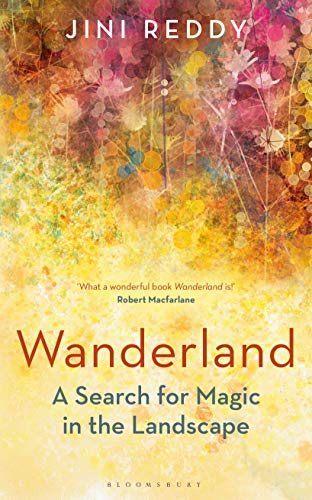 Wanderland: A Search for Magic in the Landscape (English Edition)