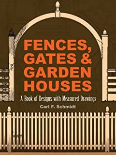Fences, Gates and Garden Houses: A Book of Designs with Measured Drawings