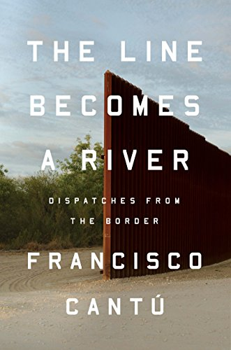 Image of The Line Becomes a River: Dispatches from the Border