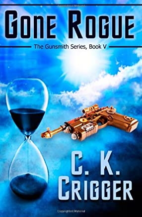 Gone Rogue (The Gunsmith Series) (Volume 5) by Crigger, C. K. (2014) Paperback