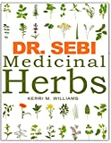 DR. SEBI Medicinal Herbs: Healing Uses, Dosage, DIY Capsules & Where to buy wildcrafted Herbal Plant...