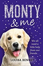 Monty and Me: THE MUST-HAVE READ FOR CHRISTMAS! by Louisa Bennet (2015-10-22)