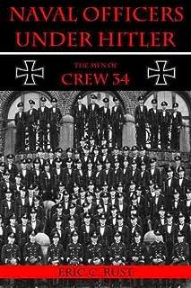 Naval Officers Under Hitler: The Men of Crew 34