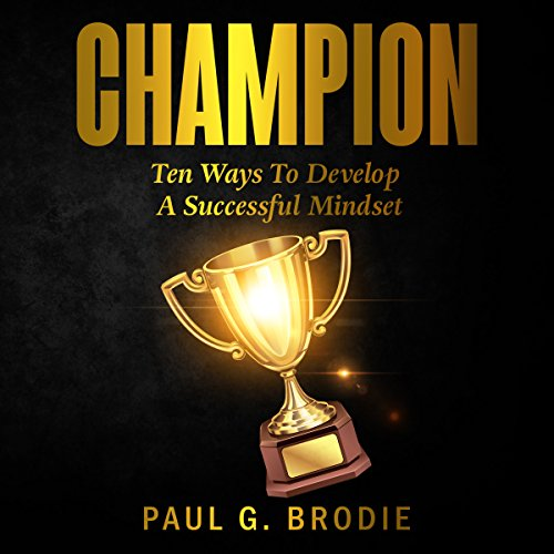 Couverture de Champion: Ten Ways to Develop a Successful Mindset