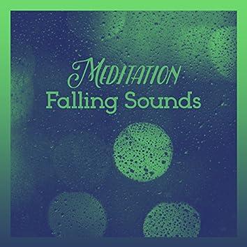 Meditation Falling Sounds