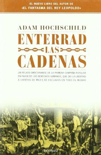 Enterrad las cadenas.: Profetas y rebeldes por la liberación de los esclavos de un imperio (ATALAYA)