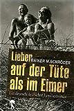 Lieber auf der Tüte als im Eimer: Ein deutsch-deutscher Familienroman