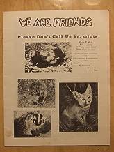 WE ARE FRIENDS - Please Don't Call Us Varmints