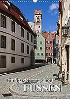 Ein Spaziergang durch Fuessen (Wandkalender 2022 DIN A3 hoch): Ein Stadtrundgang durch die romantische Seele Bayerns (Monatskalender, 14 Seiten )