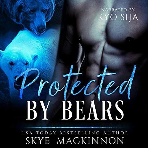 Protected by Bears Audiobook By Skye MacKinnon cover art