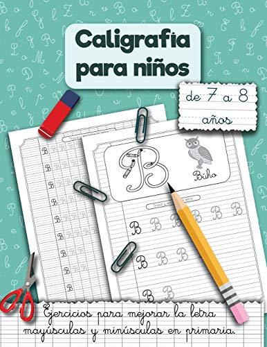 Caligrafía para niños de 7 a 8 años.: Ejercicios para mejorar la letra mayúsculas y minúsculas en primaria.: 1 (Handwriting Workbooks for kids)