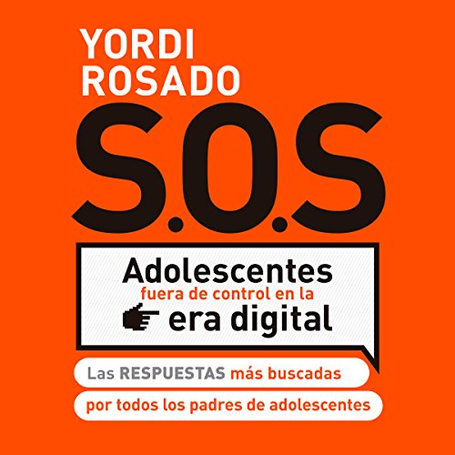 SOS Adolescentes fuera de control en la era digital audiobook cover art