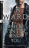 Where Winter Finds You: A Caldwell Christmas (The Black Dagger Brotherhood World)