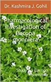 Pharmacological investigation of Bacopa monniera: Study on B