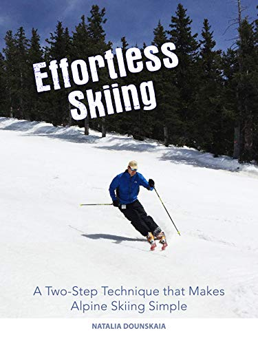 Effortless Skiing: A Two-Step Technique that Makes Alpine Skiing Simple (English Edition)