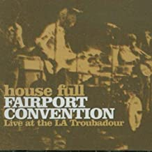House Full: Fairport Convention Live at the LA Troubadour