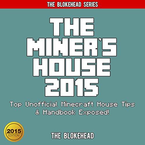 Couverture de The Miner's House 2015