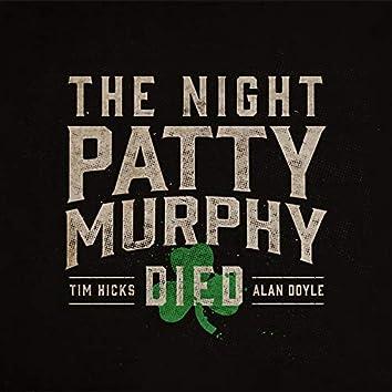 The Night Patty Murphy Died