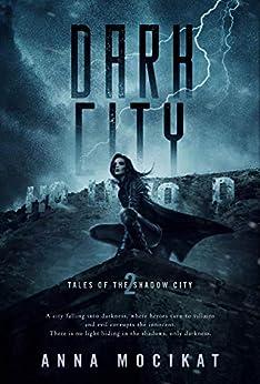 Dark City (Tales of the Shadow City Book 2) by [Anna Mocikat]