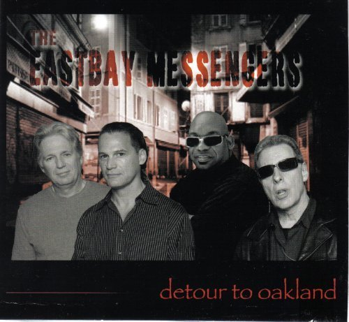 Detour To Oakland by The Eastbay Messengers (2010-08-02)