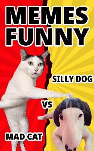 Memes - Super Funny Mad Cat vs Silly Dog Meme Collection eBook 2019: Meme Jokes For Kids - Hilarious Book of Funny Memes (Clean Memes)