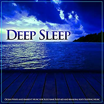 Deep Sleep Ocean Waves and Ambient Music for Sleep, Asmr Sleep aid and binaural Beats Sleeping Music