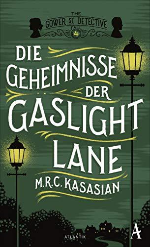 Die Geheimnisse der Gaslight Lane (Gower Street Detective 4)