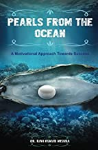 PEARLS FROM THE OCEAN: A Motivational Approach Towards Success.