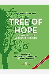 Tree of Hope: Handbuch für globales Denken und lokales Handeln Gebundene Ausgabe