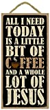 SJT ENTERPRISES, INC. All I Need Today is a Little bit of Coffee and a Whole lot of Jesus 5' x 10' Wood Sign Plaque (SJT94374)