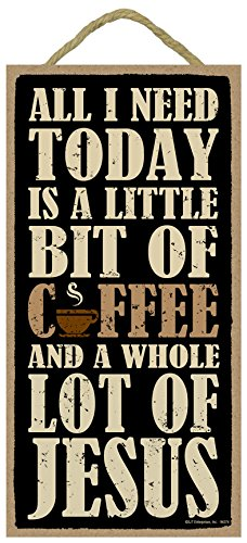 """(SJT94374) All I need today is a little bit of coffee and a whole lot of Jesus 5"""" x 10"""" wood sign plaque"""