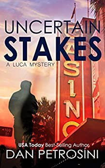 Book cover image for Uncertain Stakes (A Luca Mystery Book 9)