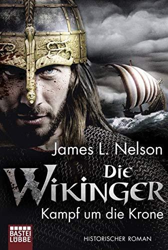 Die Wikinger - Kampf um die Krone: Historischer Roman (Nordmann-Saga, Band 1)