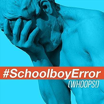 Schoolboy Error (Whoops!) [feat. Bayku]