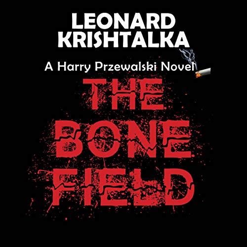 The Bone Field Audiobook By Leonard Krishtalka cover art