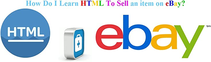 Amazon Com How Do I Learn Html To Sell An Item On Ebay Learning Html To Sell An Item On Ebay Ebook Perman Taner Kindle Store