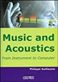 Music and Acoustics: From Instrument to Computer