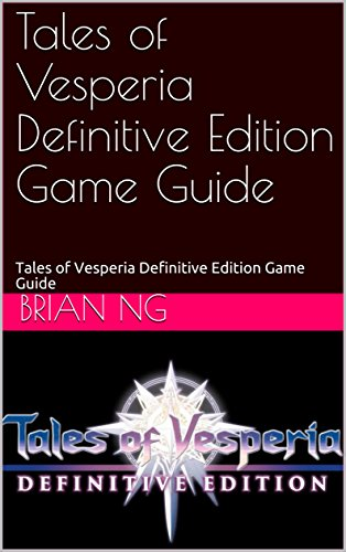 Tales of Vesperia Definitive Edition Game Guide (English Edition)