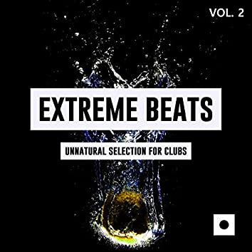 Extreme Beats, Vol. 2 (Unnatural Selection For Clubs)
