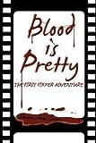 Blood is Pretty (A Fixxer Adventure Book 1) (English Edition)