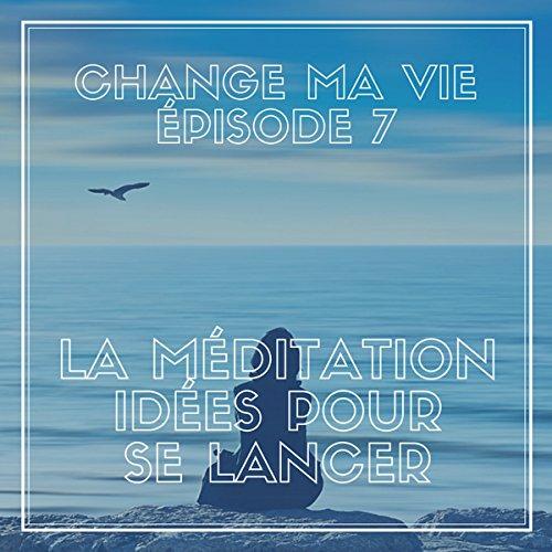 Couverture de La méditation. Idées pour se lancer