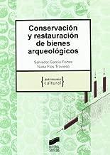 Conservación y restauración de bienes arqueológicos (Patrimonio cultural nº 8) (Spanish Edition)