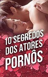 10 Segredos dos Atores Pornô: Dure Mais Tempo Na Cama E Tenha Performance De Filme