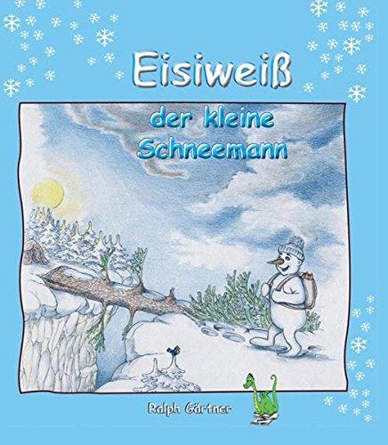 Eisiweiß - Das ultimative Schneemann-Buch - Winter, Schnee, Schneemann, Schneefall, Schlitten, Weihnachten, Weihnachtsmann, Weihnachtsgeschenk,
