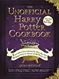 NEW The Unofficial Harry Potter Cookbook By Dinah Bucholz Hardcover