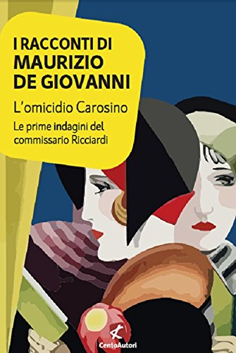 L'omicidio Carosino. Le prime indagini del commissario Ricciardi